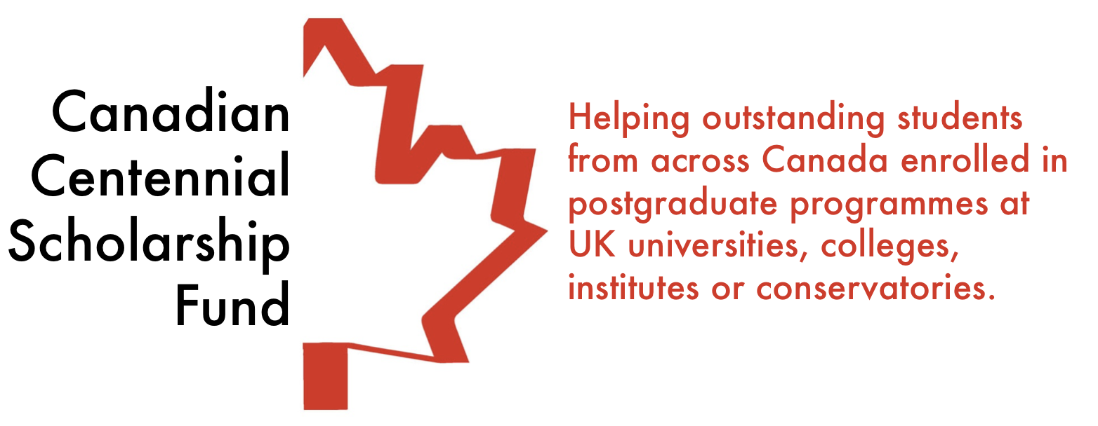 Canadian Centennial Scholarship Fund - helping outstanding students from across Canada enrolled in postgraduate programmes at UK universities, colleges, institutes or conservatories.
